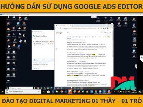 Hướng dẫn sử dụng Google Ads Editor P1   Học viện Digital Marketing DMA