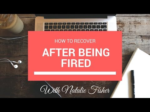 What to do to Recover After Being Fired