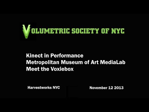 Kinect in Performance | Metropolitan Museum of Art MediaLab | Meet the Voxiebox - Volumetric Society