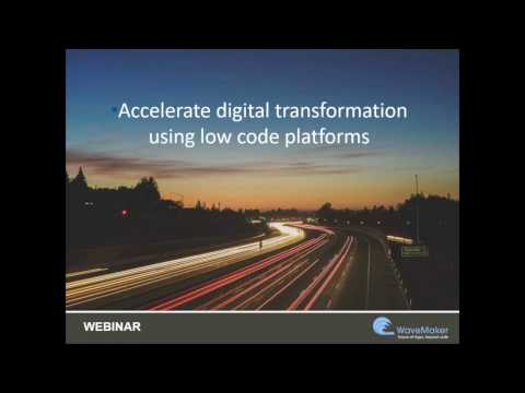 WEBINAR: Accelerate digital transformation using low code platforms
