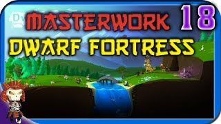 MASTERWORK DWARF FORTRESS | 18 | Zombie Invaders have breached the Waterways |