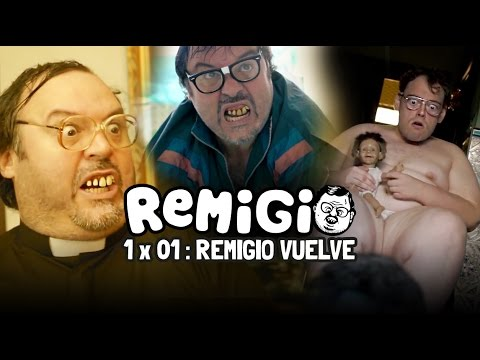REMIGIO - T1x01 - Remigio vuelve