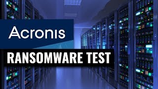 Acronis Backup Review & Ransomware Test