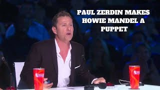 America's Got Talent Paul Zerdin makes the audians scream of laughing with Howie Mandel