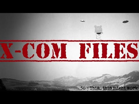 X-Com Files #56 - This might work