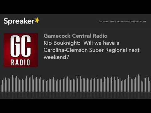 Kip Bouknight:  Will we have a Carolina-Clemson Super Regional next weekend?