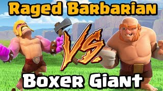 Raged Barbarian VS Boxer Giant - Clash of Clans Battle - New CoC Update 2017