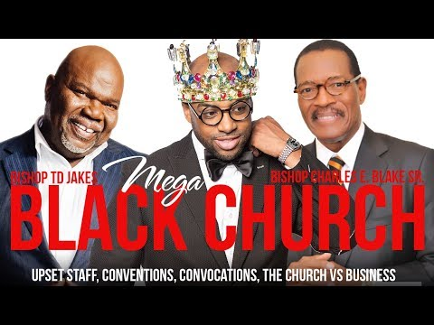 Bishop TD Jakes, Bishop Charles E Blake Sr. Drama Church Business and ExEmployees
