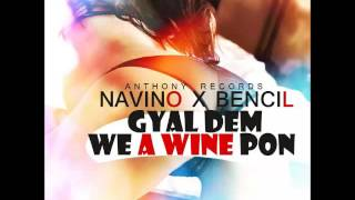 Navino & Bencil - Gyal Dem We A Wine Pon - June 2016