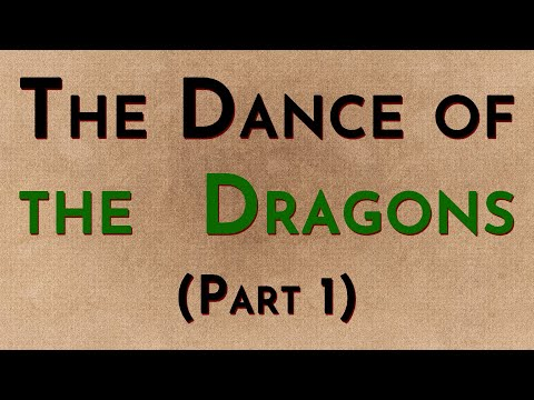 The Dance Of The Dragons Part 1 - W/Radio Westeros