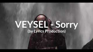 VEYSEL - Sorry (lyrics)