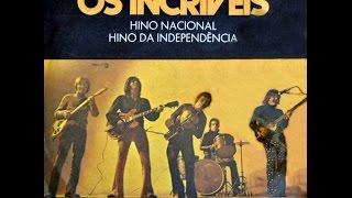 Baixar OS INCRÍVEIS - HINOS NACIONAL E DA INDEPENDÊNCIA - 1971