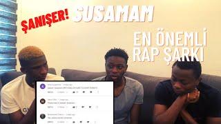 NIGERIANS REACTING TO ŞANIŞER  \SUSAMAM\  Türkçe rap reaksiyon  (Türkçe altyazı)