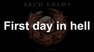 First Day In Hell ARCHENEMY Lyrics 2017