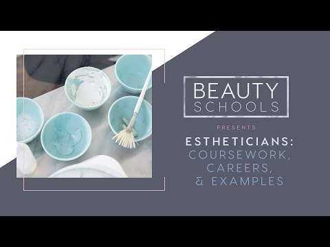 Estheticians: Coursework, Careers and Examples