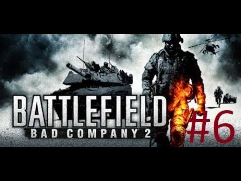 Battlefield: Bad Company 2 walkthrough #6