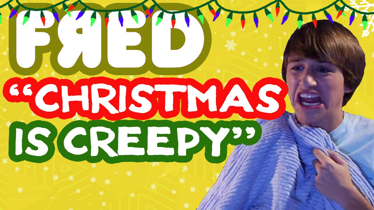christmas is creepy music video fred figglehorn youtube - Fred Christmas
