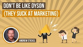 Lawyers: Don't Be Like Dyson (They Suck At Marketing)
