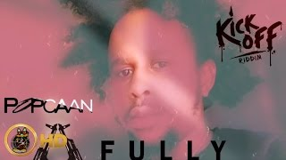 Popcaan - Fully Auto (Raw) [Kick Off Riddim] August 2016