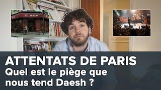 Attentats de Paris : quel est le piège que nous tend Daesh ? - Blabla #14 - Osons Causer
