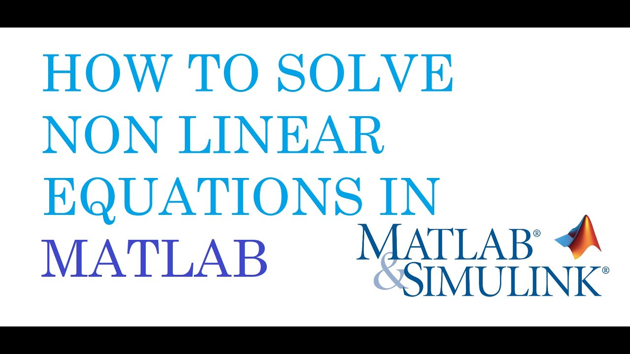 How to solve the non linear equations in matlab | fsolve | fval ...