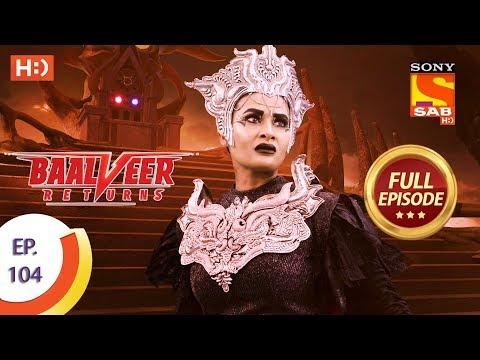 Baalveer Returns - Ep 104 - Full Episode - 31st January 2020