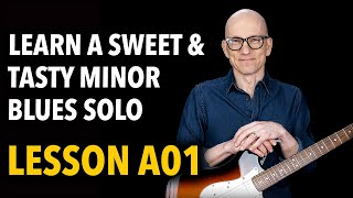 Learn a Sweet Minor Blues Solo - Lesson A01