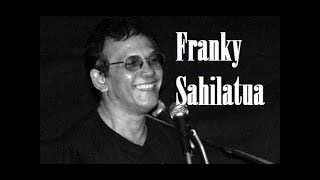 FRANKY SAHILATUA THE BEST ALBUM (TEMBANG KENANGAN INDONESIA)