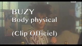 Buzy - Body physical (Clip)