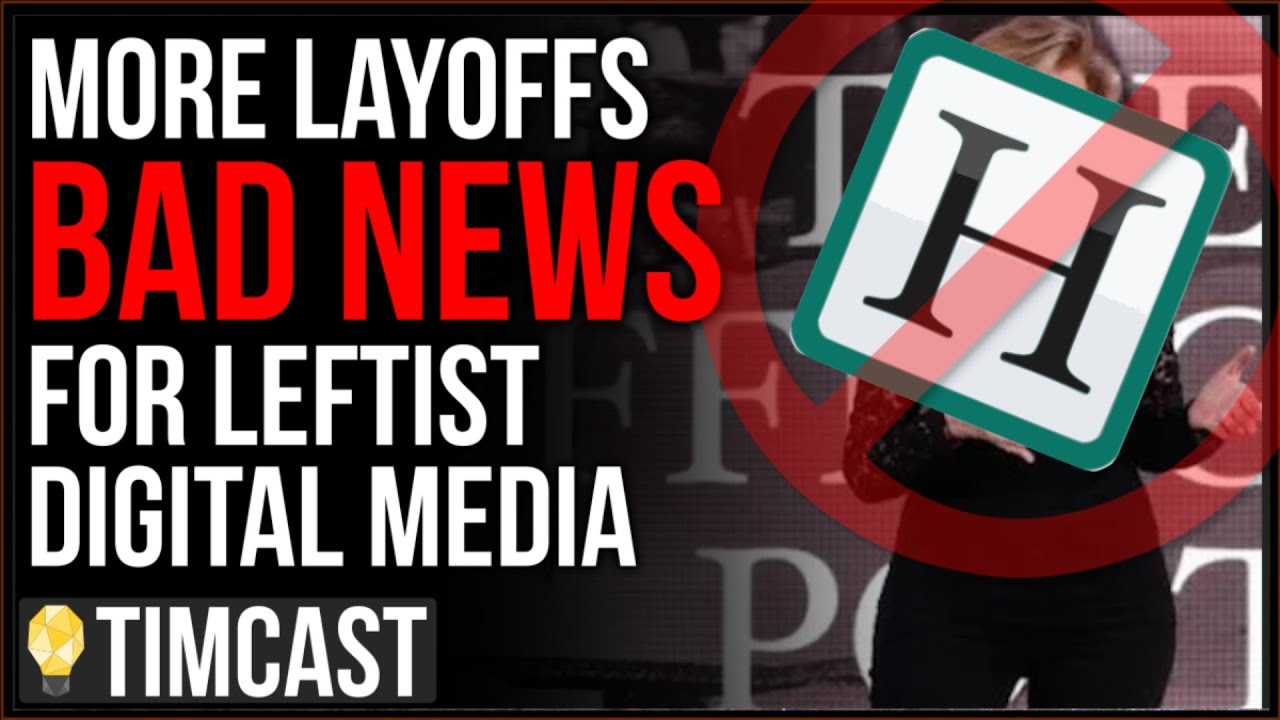Tim Pool Huffington Post Was Just Put On The Chopping Block, Layoffs Announced At Leftist Media