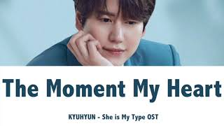 Download Lagu KYUHYUN - The Moment My Heart (She is My Type OST) mp3