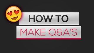 Comment Faire Un Q&Une Vidéo (FACILE)