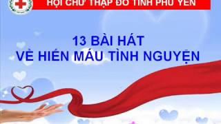 13 BÀI HÁT VỀ HIẾN MÁU TÌNH NGUYỆN