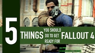 5 things you should do to get ready for Fallout 4
