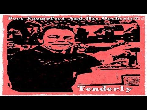 Bert Kaempfert And His Orchestra - Tenderly
