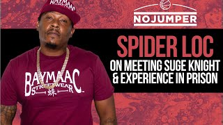 Spider Loc on Meeting Suge Knight and experience in Prison