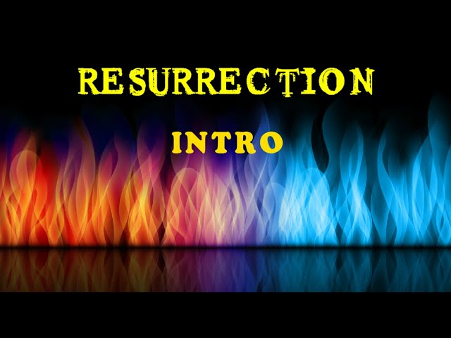 Resurrection Lesson 1 - Intro