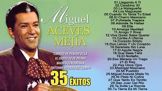 Miguel Aceves Mejia Exito- Sus Mejores Canciones Rancheras Mexicanas- Lo Mejor De Lo Mejor