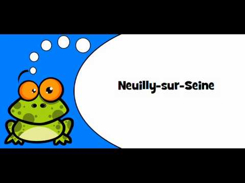 Pronounce like a French # Neuilly sur Seine