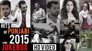 New Punjabi Songs 2015 | Video Jukebox | Hits of Punjabi Songs 2014-2015 | Punjabi Songs