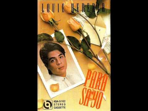 O Giliw Ko (Louie Heredia) Para Sa 'Yo LP.wmv