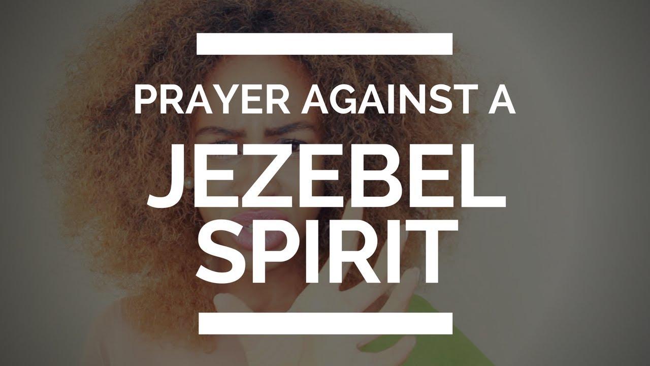 PRAYER AGAINST A JEZEBEL SPIRIT