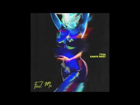 Tyga ft. Kanye West - Feel Me (Audio) W/ LYRICS!