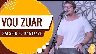 Vou Zuar - Salseiro / Kamikaze (Roda de Amigos FM O Dia) 4ª Ed