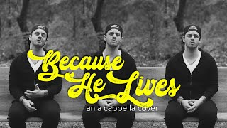 Because He Lives - An A Cappella Cover - Ben Honeycutt