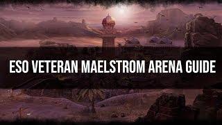 ESO Veteran Maelstrom Arena Guide
