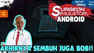 AKHIRNYA BOB BISA SEMBUH TOTAL (END)!! Surgeon Simulator Android [INDONESIA]