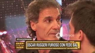 Oscar Ruggeri furioso con Fede Bal: