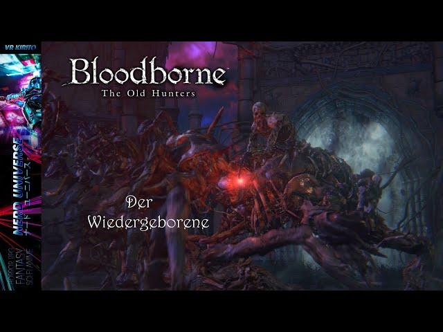 BloodBorne #13 Bosskampf: Der Wiedergeborene ☬ Livestream [DE]