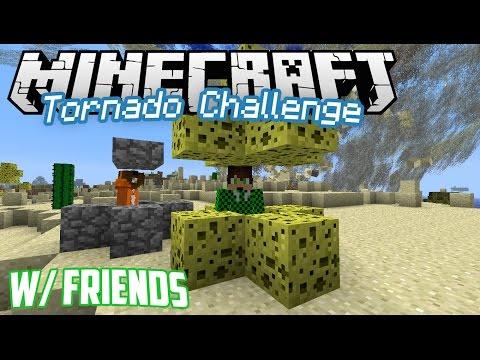 Minecraft Tornado Challenge w/Friends